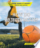 How Do Objects Move?