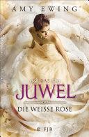 Das Juwel   Die Wei  e Rose