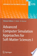 Advanced Computer Simulation Approaches For Soft Matter Sciences I book