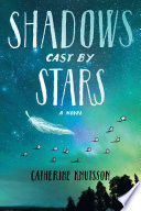 Shadows Cast By Stars : to stop a plague, sixteen-year-old...