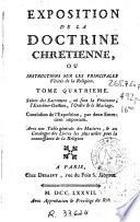 Exposition de la doctrine chretienne, ou Instructions sur les principales vérités de la religion ..., 4