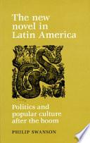 The New Novel in Latin America