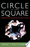 Circle in the Square  Building Community and Repairing Harm in School Book PDF