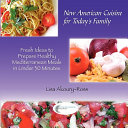 New American Cuisine for Todays Family Tips For Busy Families And