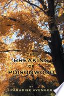 The Breaking of Poisonwood