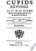 Cupids Revenge ... Written by Fran. Beaumont&Io. Fletcher, Gentlemen ... The second edition