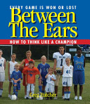 Between the Ears Greg Hatcher Is The Coach That You Always