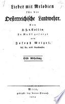 Lieder mit Melodien f  r die oesterreichische Landwehre  In Musik ges  von Joseph Weigel