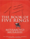 The Book of Five Rings - The Bestselling, Classic Samurai Guide to Strategy