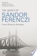 The Legacy of Sandor Ferenczi