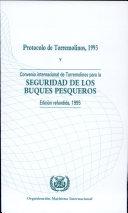 Acta final de la Conferencia internacional sobre seguridad de los buques pesqueros  1993  con sus documentos adjuntos  inclu  do el Protocolo de Torremolinos de 1993 relativo al Convenio internacional de Torremolinos para la seguridad de los buques pesqueros  1977  y texto refundido de las reglas del anexo del Convenio internacional de Torremolinos para la seguridad de los buques pesqueros  1977  modificado por el Protocolo de Torremolinos  1993
