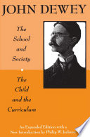 The School and Society and The Child and the Curriculum Framing His Two Classic Works By
