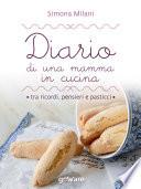 Diario di una mamma in cucina tra ricordi, pensieri e pasticci