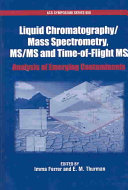 Liquid chromatography mass spectrometry  MS MS and time of flight MS