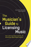 The Musician s Guide to Licensing Music