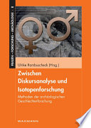 Zwischen Diskursanalyse und Isotopenforschung. Methoden der archäologischen Geschlechterforschung