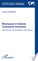 Régionalisme et problèmes d'intégration économique