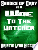 10 Shades of Gray  Woe To The Watcher