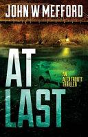 At Last (an Alex Troutt Thriller, Book 6) Drunk Driver Fbi Agent Alex Troutt