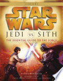 Jedi vs  Sith  Star Wars  The Essential Guide to the Force