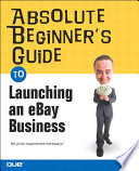 Absolute Beginner s Guide to Launching an eBay Business