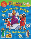 The Beginner s Bible Super Heroes of the Bible Sticker and Activity Book