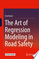 The Art Of Regression Modeling In Road Safety