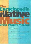 The Encyclopedia of Native Music Populaire Muziek Van Musici Met Indiaans