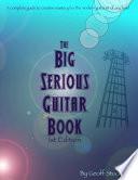 The Big Serious Guitar Book