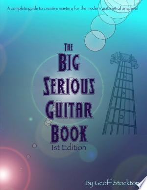 The Big Serious Guitar Book - ISBN:9781467586429