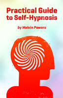 Practical Guide To Self Hypnosis