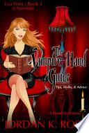 The Vampire Hand Guide  Tips  Myths   Advice
