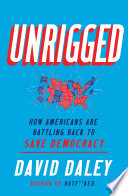 Unrigged  How Americans Are Battling Back to Save Democracy Book PDF
