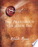 The Secret   Das Praxisbuch f  r jeden Tag