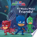 PJ Masks Make Friends