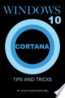 Windows 10 Cortana Tips And Tricks