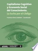 Capitalismo Cognitivo y Economía Social del Conocimiento. La lucha por el Código