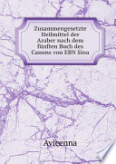 Zusammengesetzte Heilmittel der Araber nach dem f?nften Buch des Canons von EBN Sina