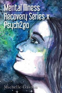 Mental Illness Recovery Series X Psych2go