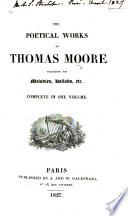 The Poetical Works of Thomas Moore  Etc   A Biographical and Critical Sketch of Thomas Moore  By J  W  Lake    With a Portrait   Book PDF