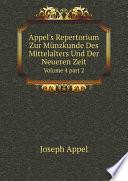 Appel's Repertorium Zur M?nzkunde Des Mittelalters Und Der Neueren Zeit
