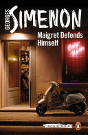 Maigret Defends Himself He Did Not Commit He Must Use Every
