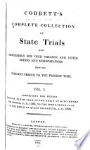 Cobbett's Complete Collection of State Trials and Proceedings for High Treason and Other Crimes and Misdemeanors from the Earliest Period [1163] to the Present Time [1820]. Pdf/ePub eBook