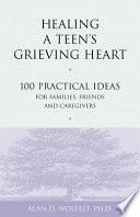 Healing A Teen S Grieving Heart
