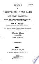 Abrégé de l'histoire générale des temps modernes depuis la prise de Constantinople... (1453) jusqu'à la mort de Louis XIV (1715)