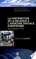 illustration du livre La contribution de la Belgique à l'aventure spatiale européenne