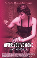 After You've Gone: An Austin Starr Mystery Prequel Upends Her Existence Twenty Three Year Old Walter Macgregor