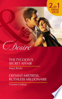 The Tycoon   s Secret Affair   Defiant Mistress  Ruthless Millionaire  The Tycoon   s Secret Affair   Defiant Mistress  Ruthless Millionaire  Mills   Boon Desire   The Anetakis Tycoons  Book 3
