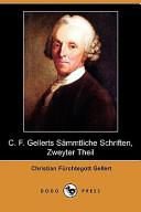 C. F. Gellerts Smmtliche Schriften, Zweyter Theil (Dodo Press)