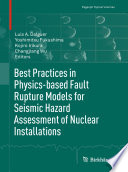 Best Practices in Physics-based Fault Rupture Models for Seismic Hazard Assessment of Nuclear Installations Workshop On Best Practices In Physics Based Fault Rupture